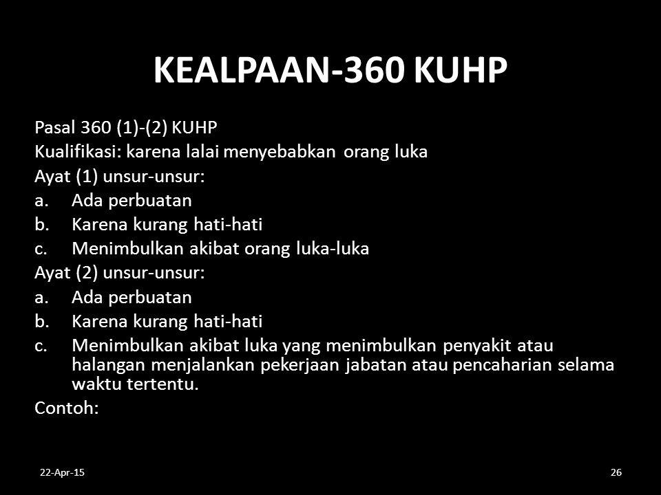 KEALPAAN-360 KUHP Pasal 360 (1)-(2) KUHP