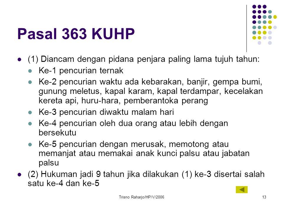 Pasal 363 KUHP (1) Diancam dengan pidana penjara paling lama tujuh tahun: Ke-1 pencurian ternak.