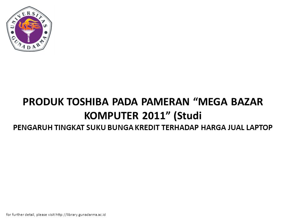PRODUK TOSHIBA PADA PAMERAN MEGA BAZAR KOMPUTER 2011 (Studi PENGARUH TINGKAT SUKU BUNGA KREDIT TERHADAP HARGA JUAL LAPTOP