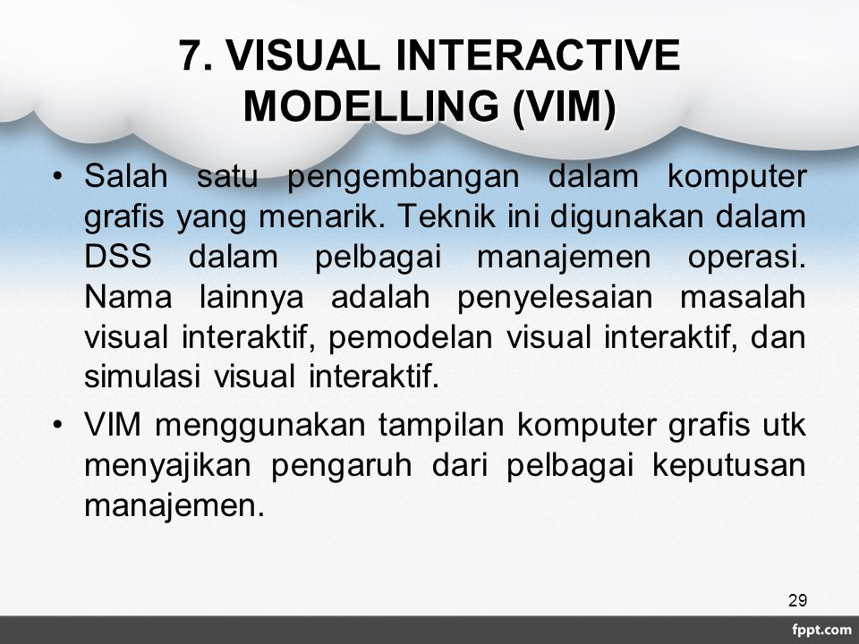 7. VISUAL INTERACTIVE MODELLING (VIM)