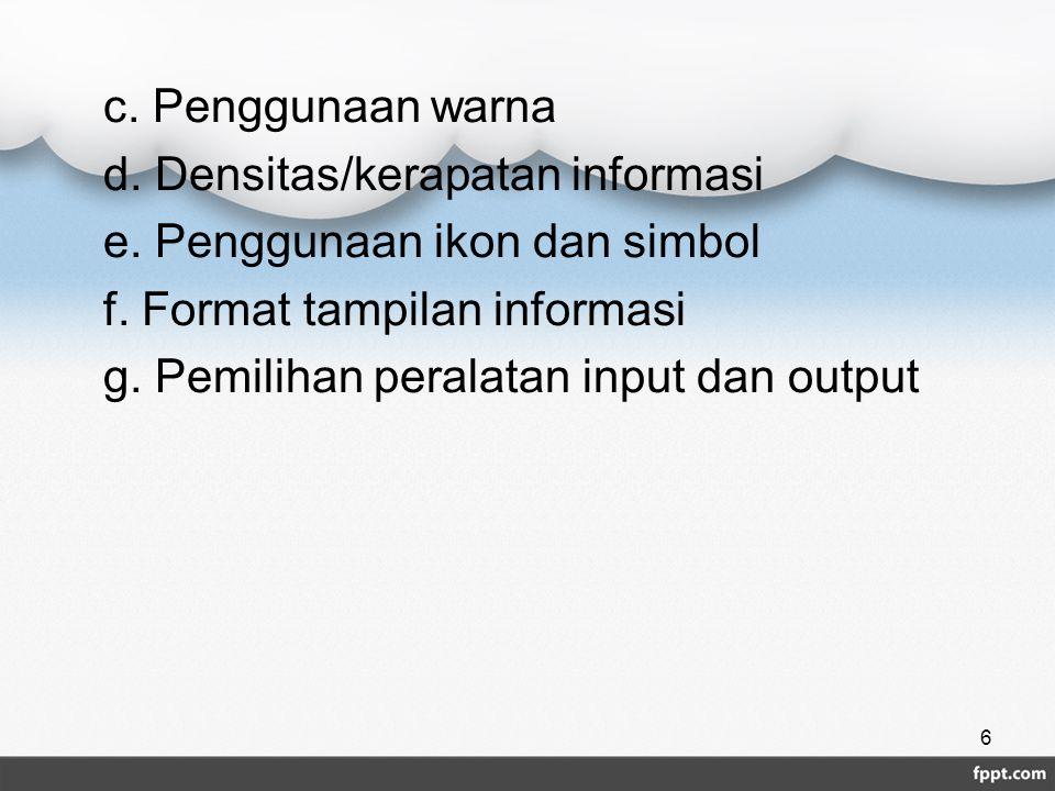 c. Penggunaan warna d. Densitas/kerapatan informasi e