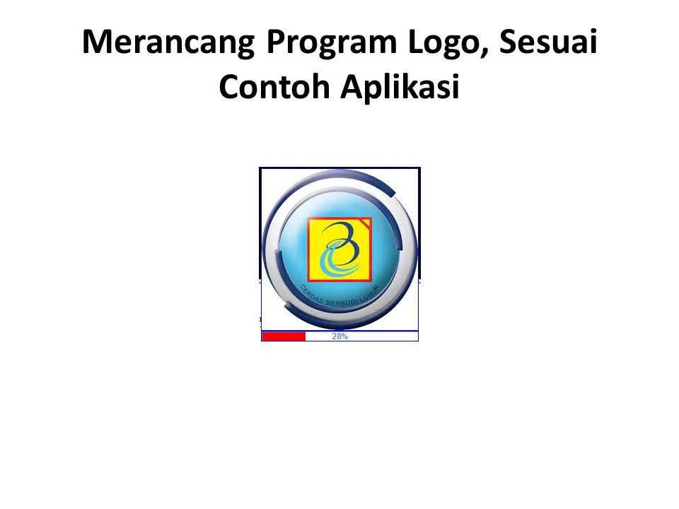 Merancang Program Logo, Sesuai Contoh Aplikasi