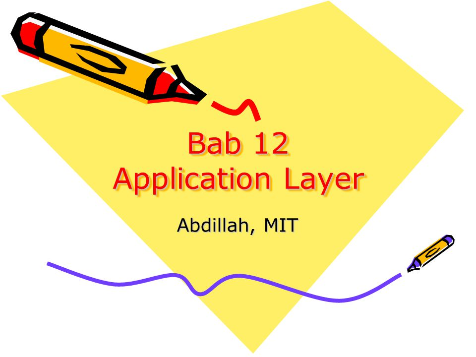 Bab 12 Application Layer Abdillah, MIT