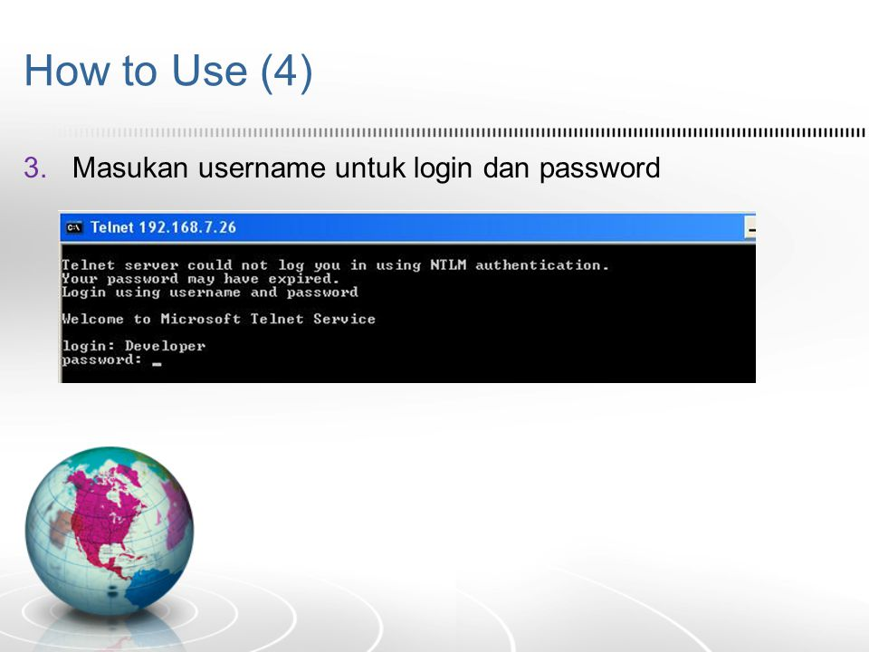 How to Use (4) Masukan username untuk login dan password