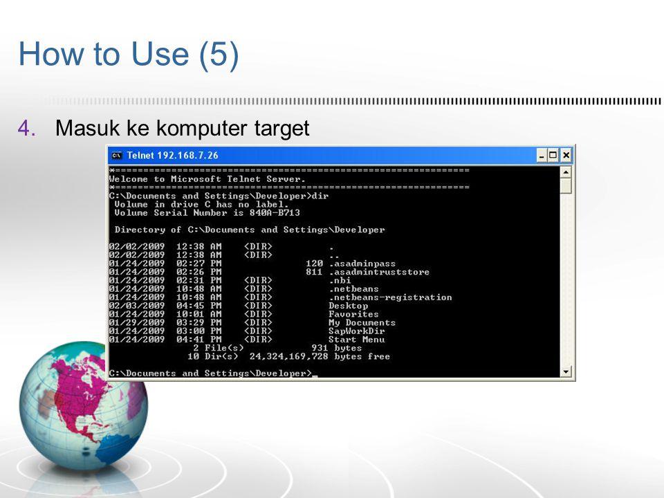 How to Use (5) Masuk ke komputer target