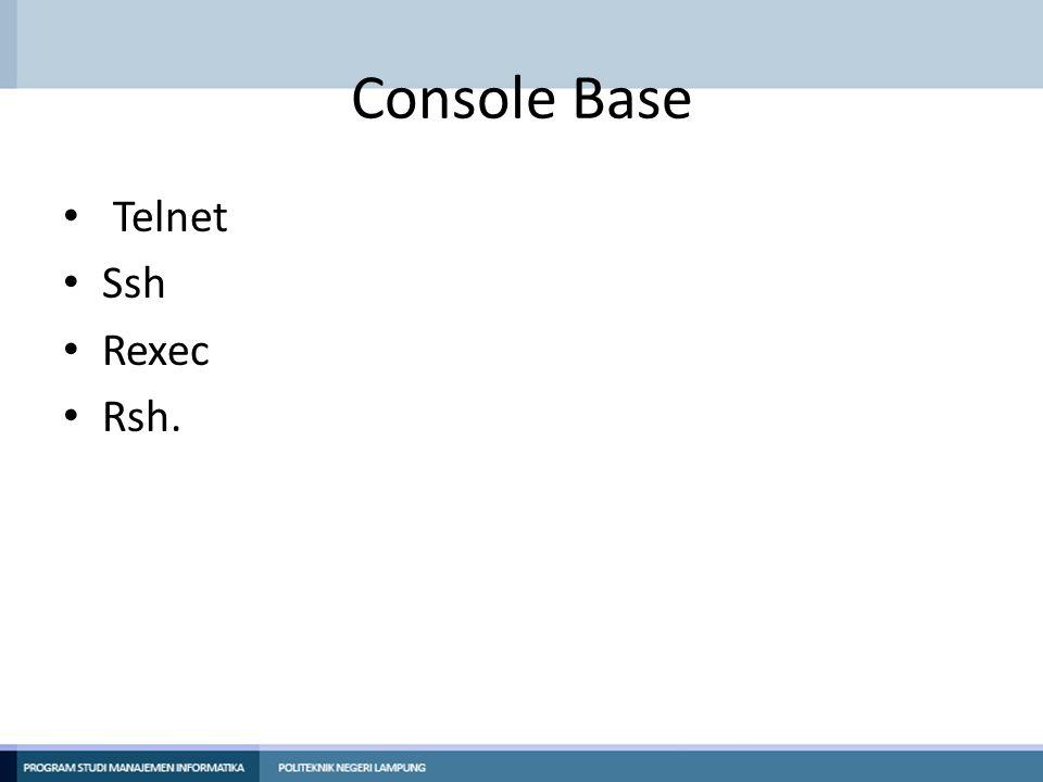 Console Base Telnet Ssh Rexec Rsh.