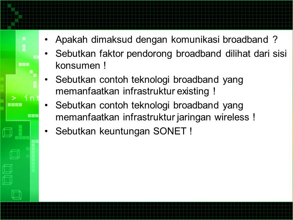 Apakah dimaksud dengan komunikasi broadband