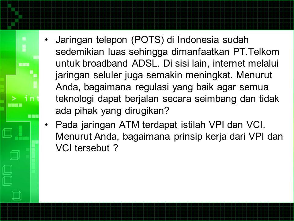 Jaringan telepon (POTS) di Indonesia sudah sedemikian luas sehingga dimanfaatkan PT.Telkom untuk broadband ADSL. Di sisi lain, internet melalui jaringan seluler juga semakin meningkat. Menurut Anda, bagaimana regulasi yang baik agar semua teknologi dapat berjalan secara seimbang dan tidak ada pihak yang dirugikan