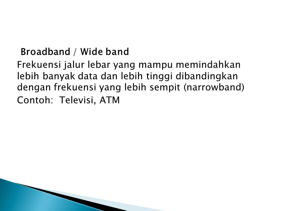 Broadband / Wide band