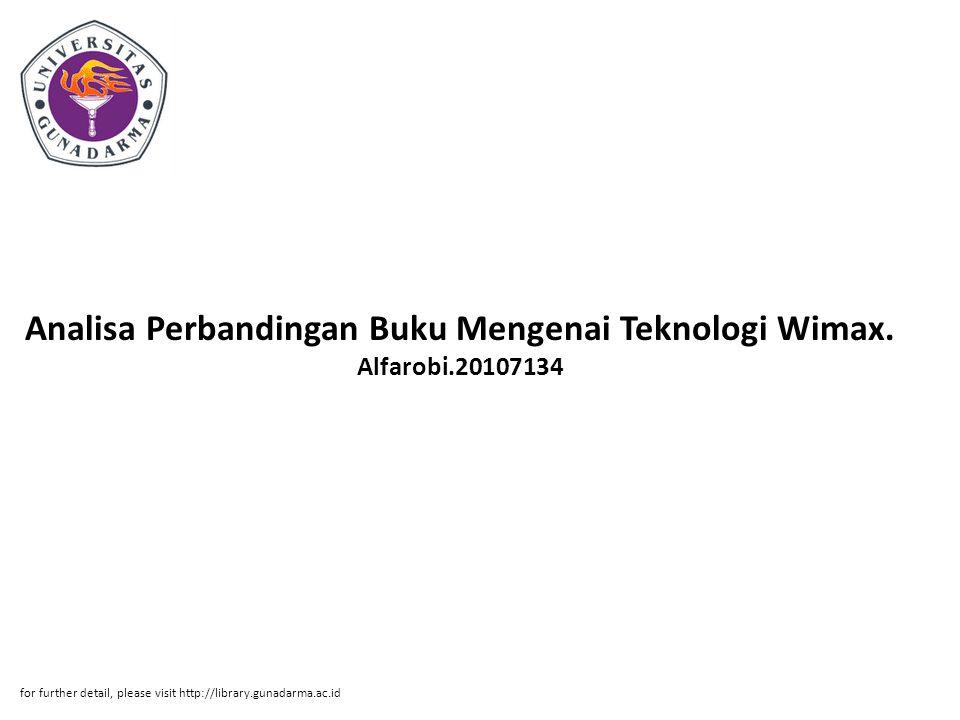 Analisa Perbandingan Buku Mengenai Teknologi Wimax. Alfarobi.20107134