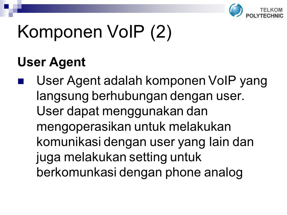 Komponen VoIP (2) User Agent