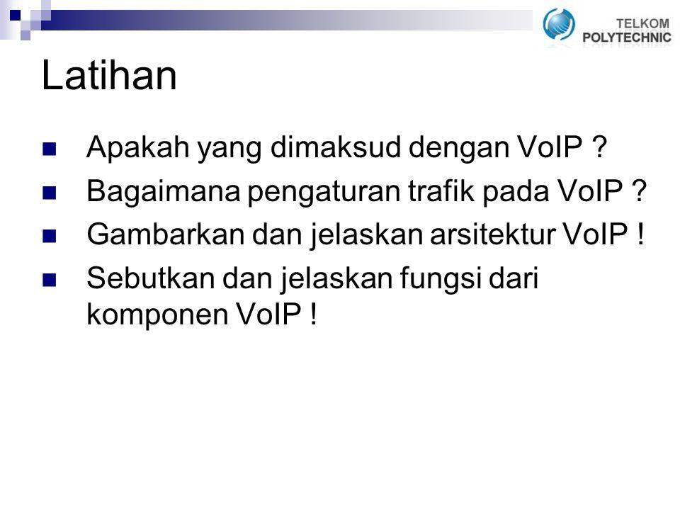 Latihan Apakah yang dimaksud dengan VoIP
