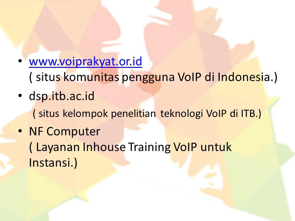www.voiprakyat.or.id ( situs komunitas pengguna VoIP di Indonesia.)