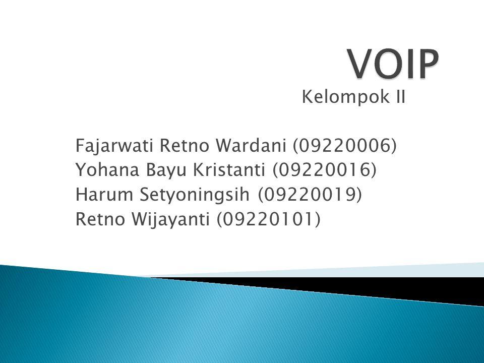 VOIP Kelompok II Fajarwati Retno Wardani (09220006)
