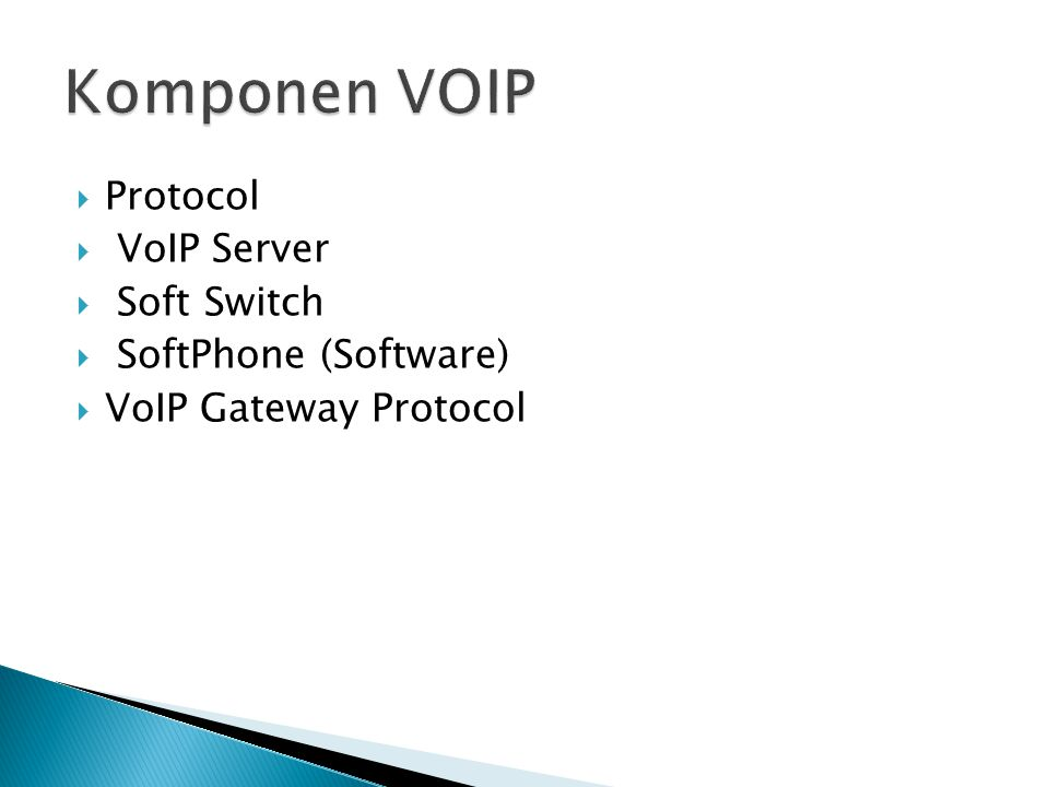 Komponen VOIP Protocol VoIP Server Soft Switch SoftPhone (Software)