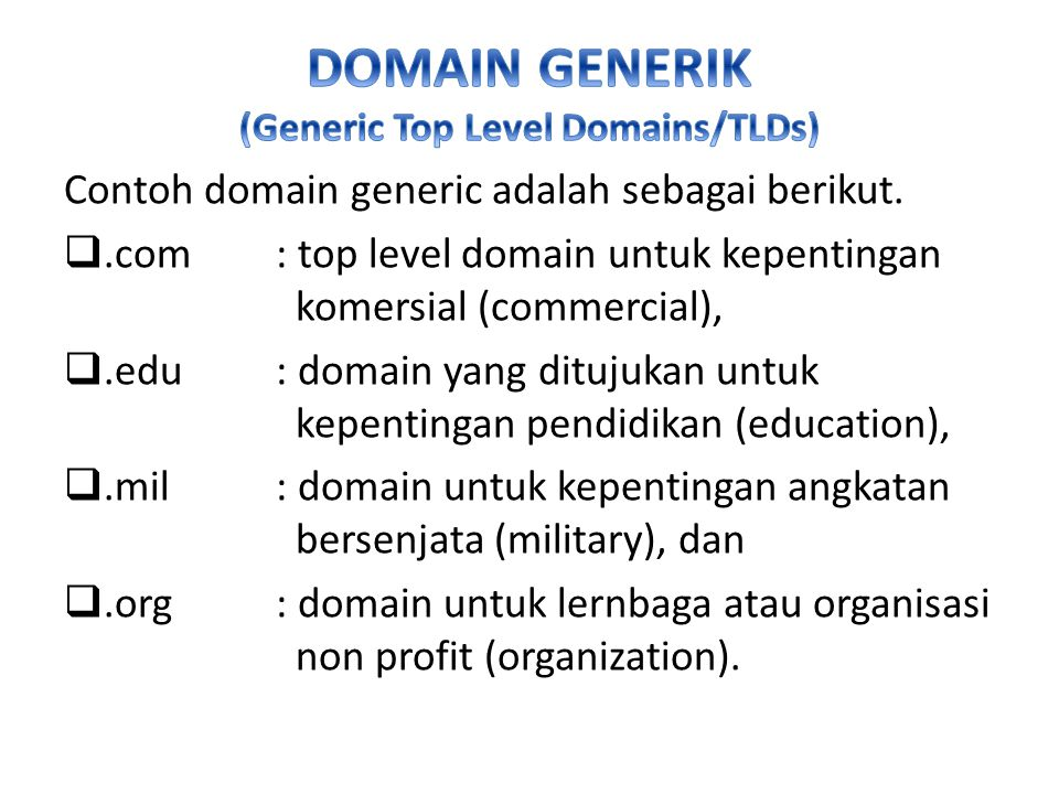 DOMAIN GENERIK (Generic Top Level Domains/TLDs)