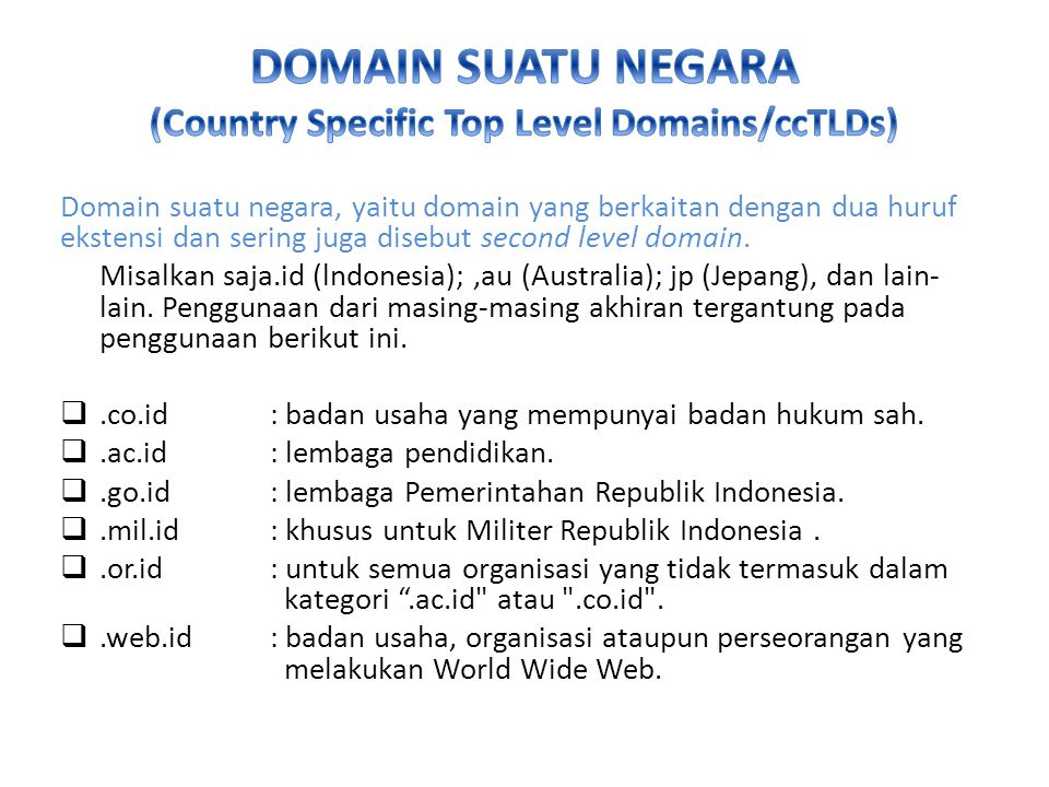 DOMAIN SUATU NEGARA (Country Specific Top Level Domains/ccTLDs)