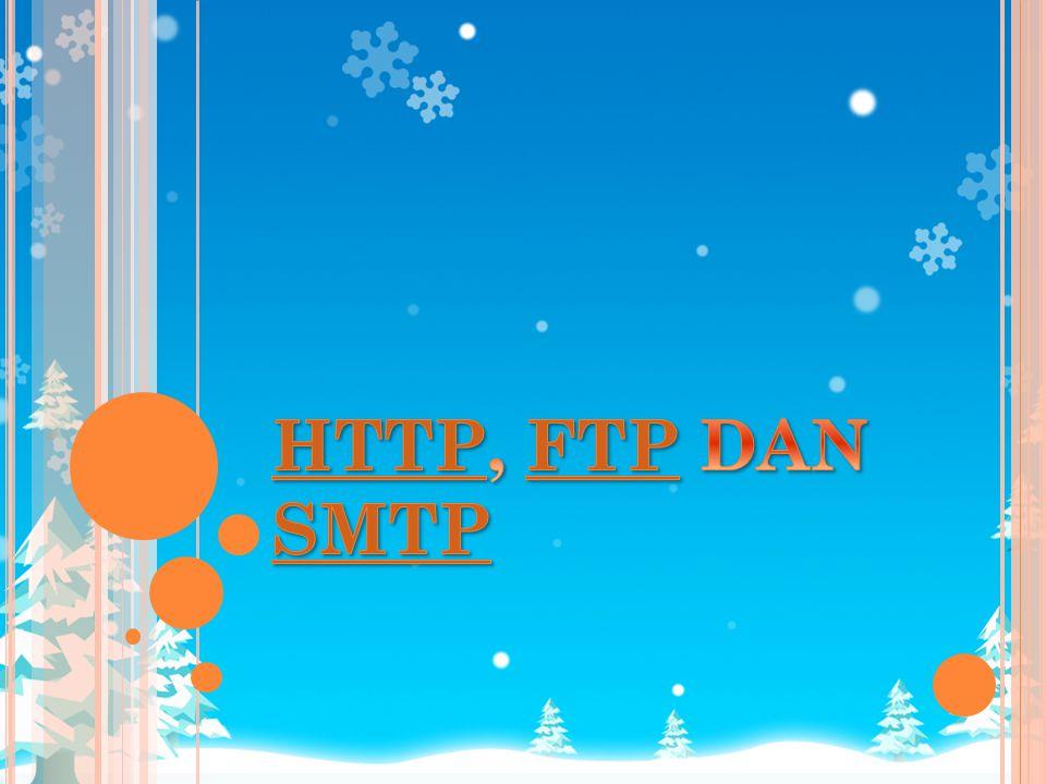 HTTP, FTP DAN SMTP