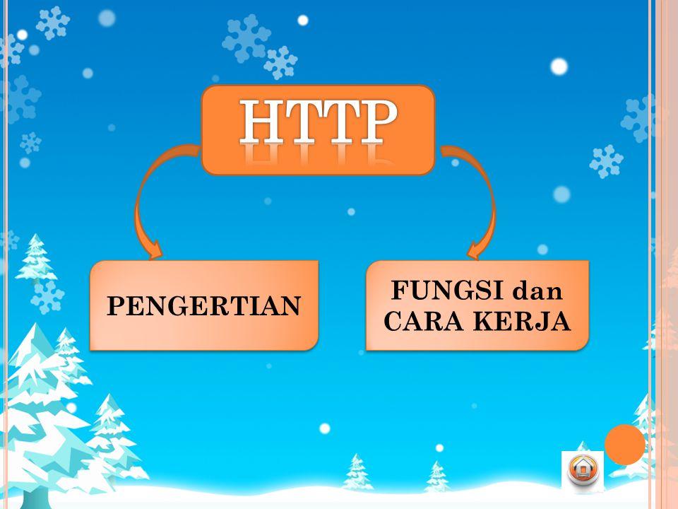 HTTP PENGERTIAN FUNGSI dan CARA KERJA