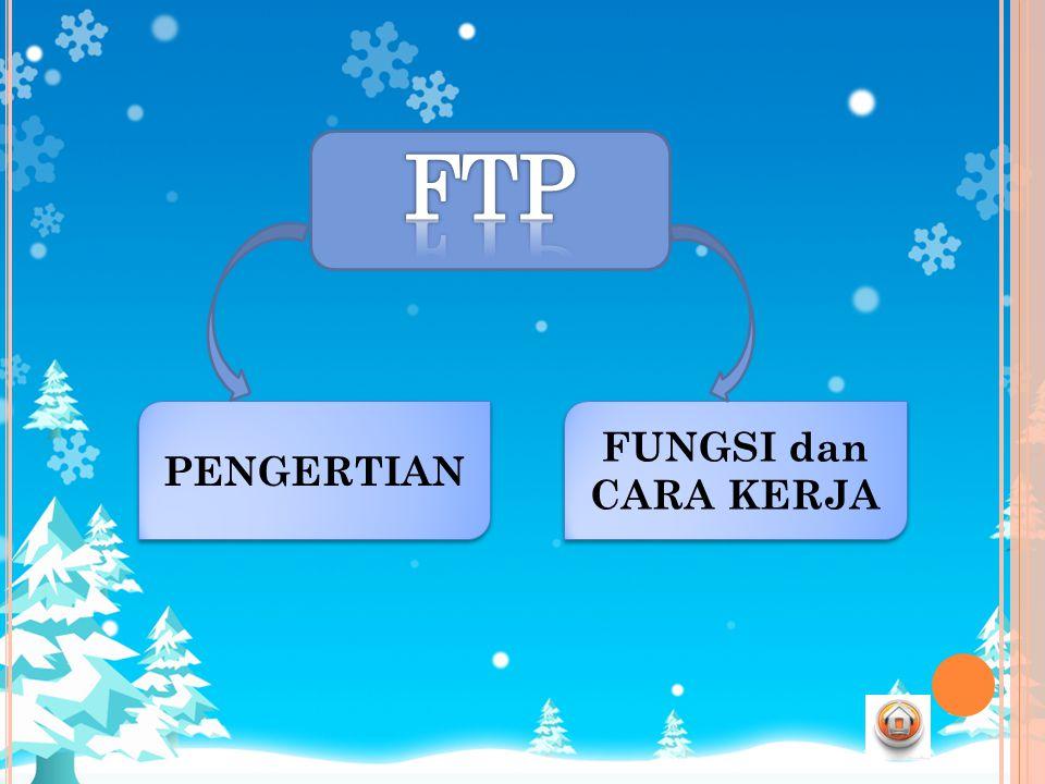 FTP PENGERTIAN FUNGSI dan CARA KERJA