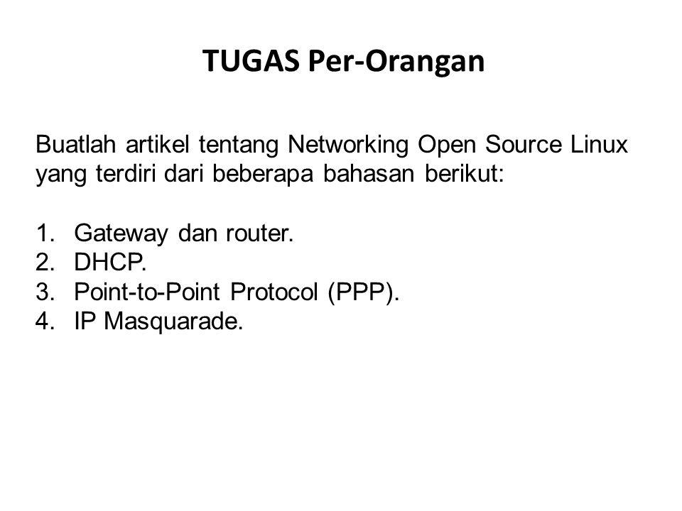 TUGAS Per-Orangan Buatlah artikel tentang Networking Open Source Linux yang terdiri dari beberapa bahasan berikut: