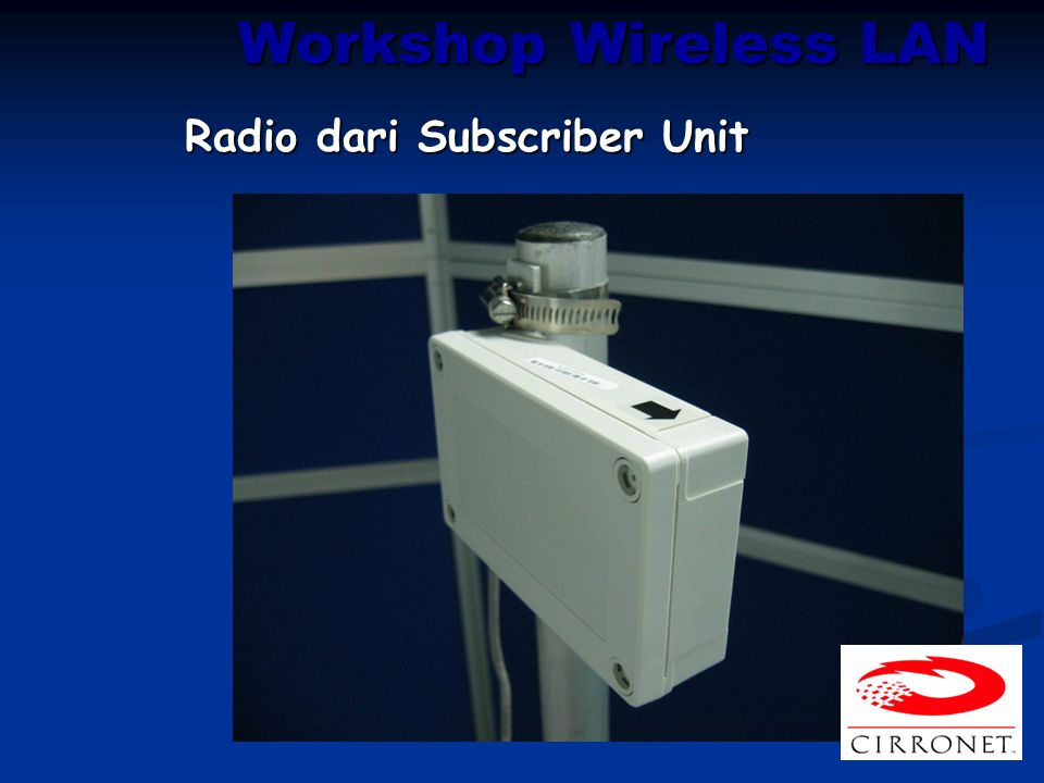 Workshop Wireless LAN Radio dari Subscriber Unit
