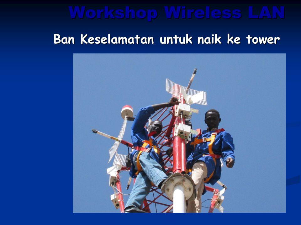 Workshop Wireless LAN Ban Keselamatan untuk naik ke tower