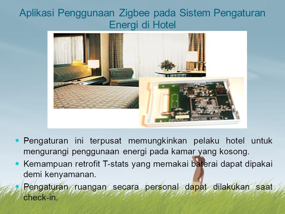 Aplikasi Penggunaan Zigbee pada Sistem Pengaturan Energi di Hotel