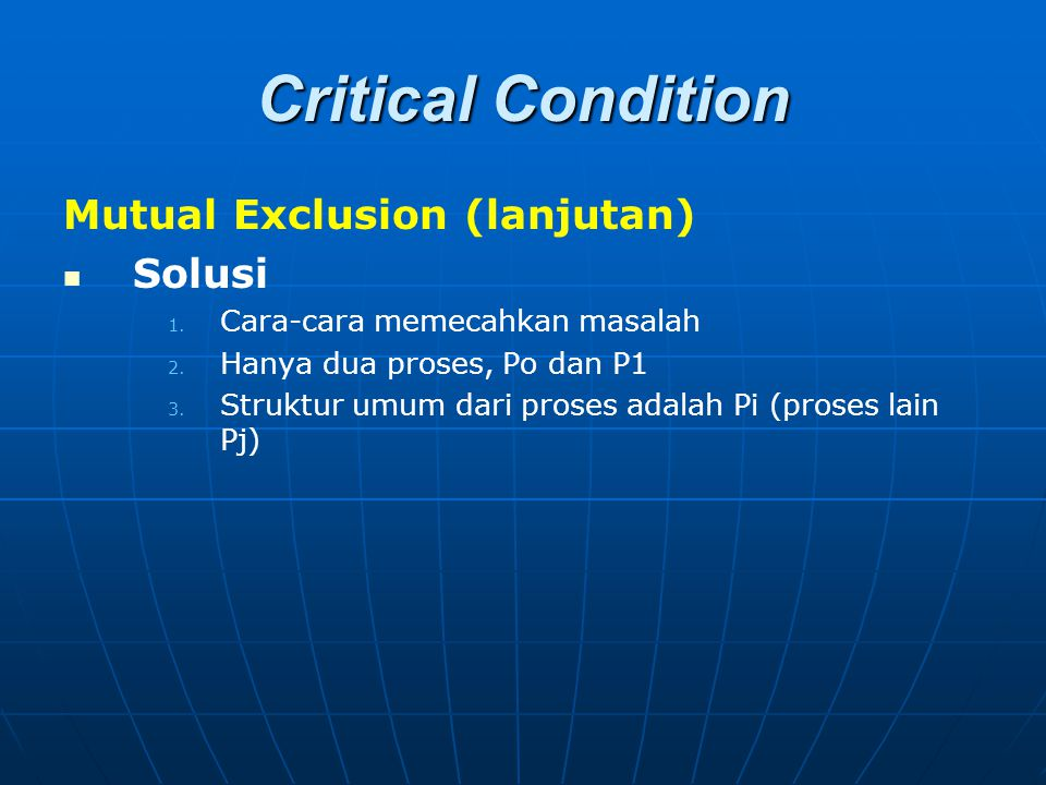 Critical Condition Mutual Exclusion (lanjutan) Solusi