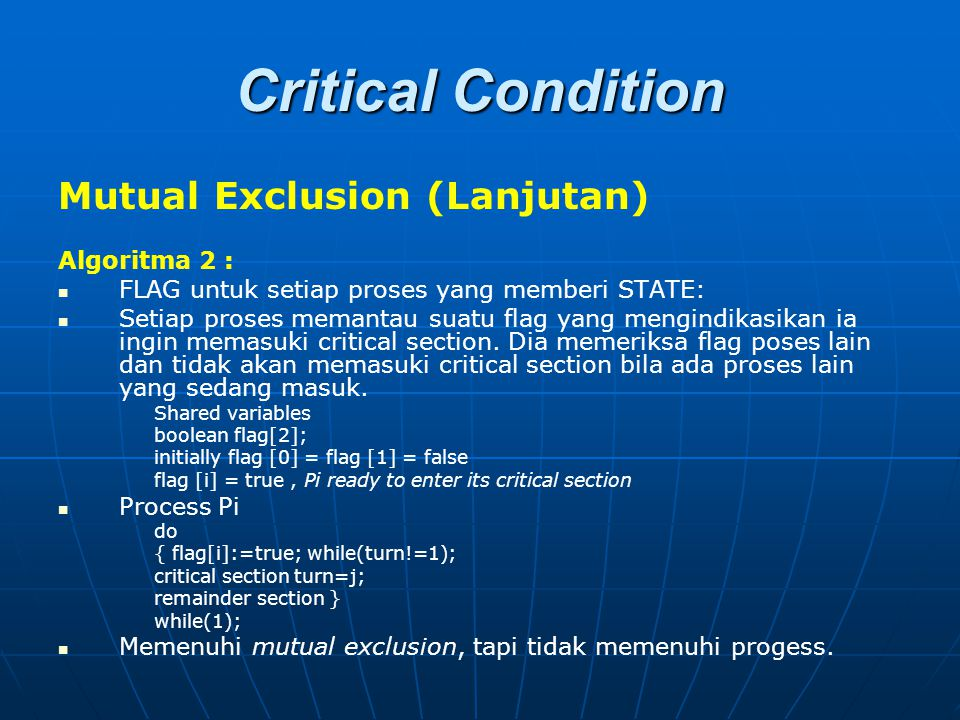 Critical Condition Mutual Exclusion (Lanjutan) Algoritma 2 :