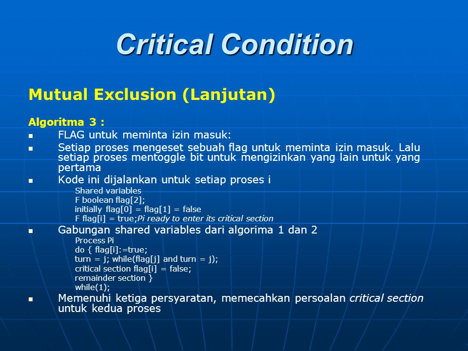 Critical Condition Mutual Exclusion (Lanjutan) Algoritma 3 :