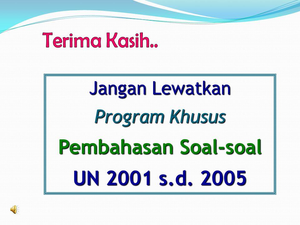 Pembahasan Soal-soal UN 2001 s.d. 2005