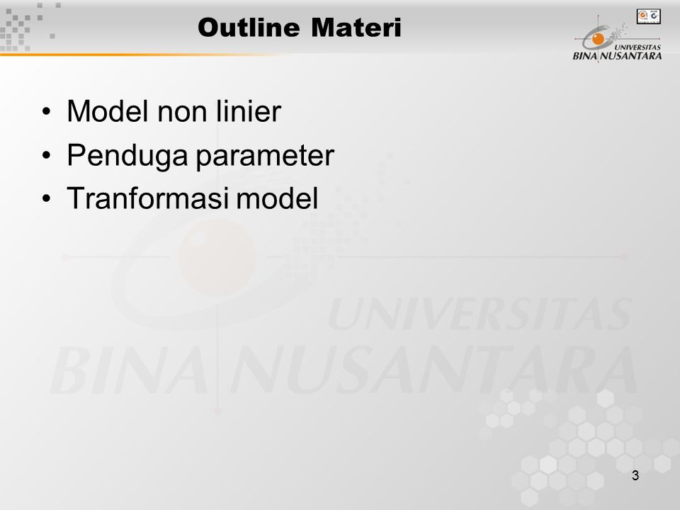 Outline Materi Model non linier Penduga parameter Tranformasi model