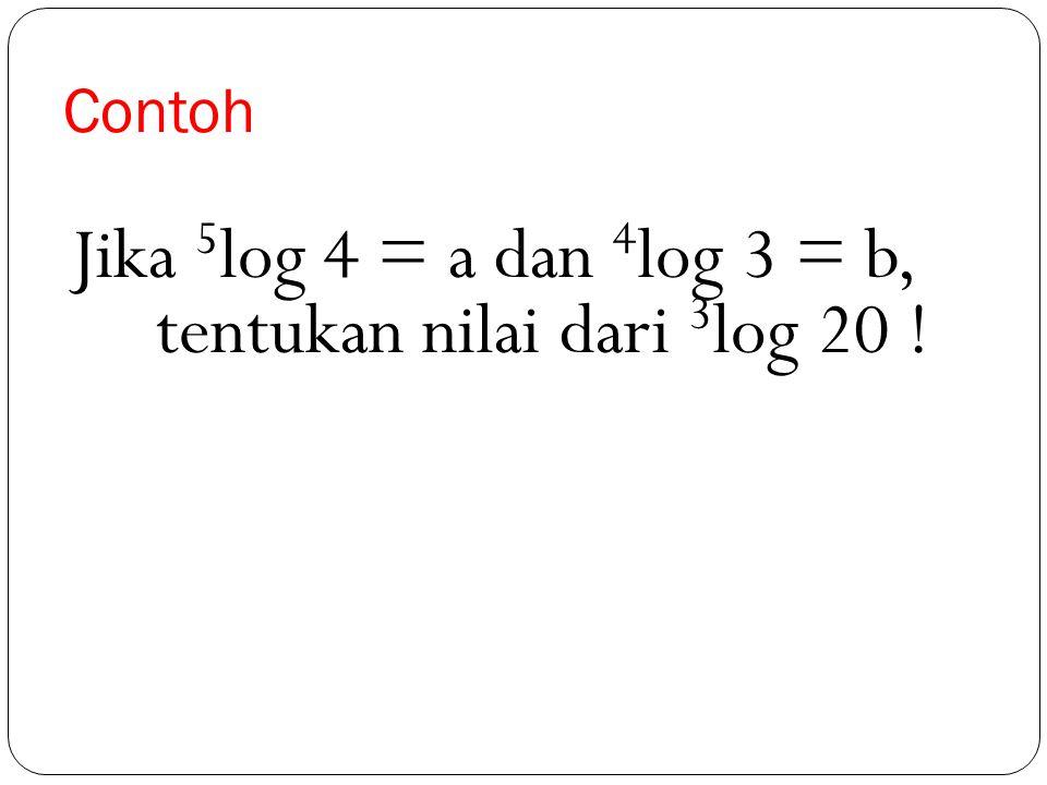 Jika 5log 4 = a dan 4log 3 = b, tentukan nilai dari 3log 20 !