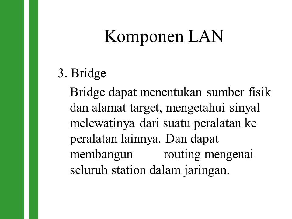 Komponen LAN 3. Bridge.