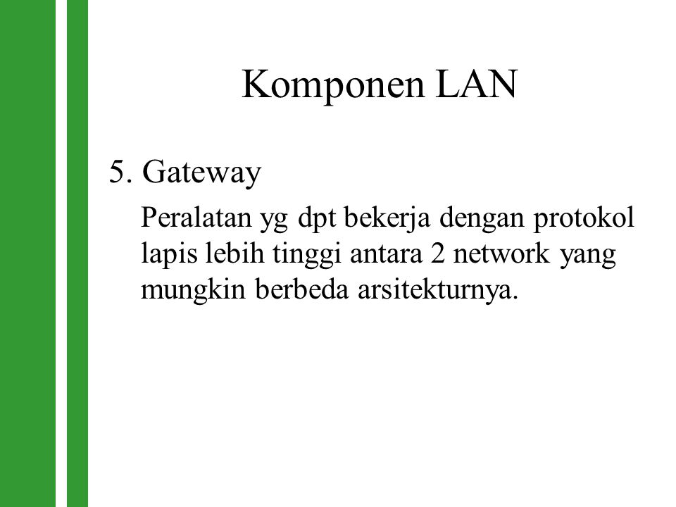 Komponen LAN 5. Gateway.
