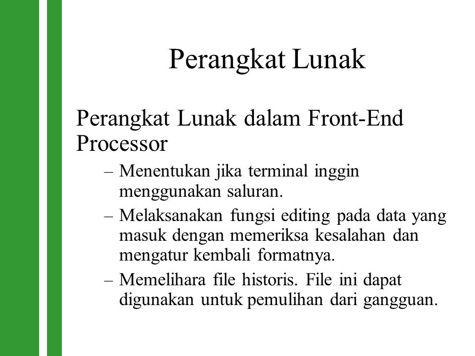 Perangkat Lunak Perangkat Lunak dalam Front-End Processor