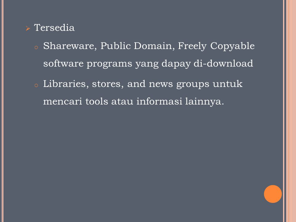 Tersedia Shareware, Public Domain, Freely Copyable software programs yang dapay di-download.