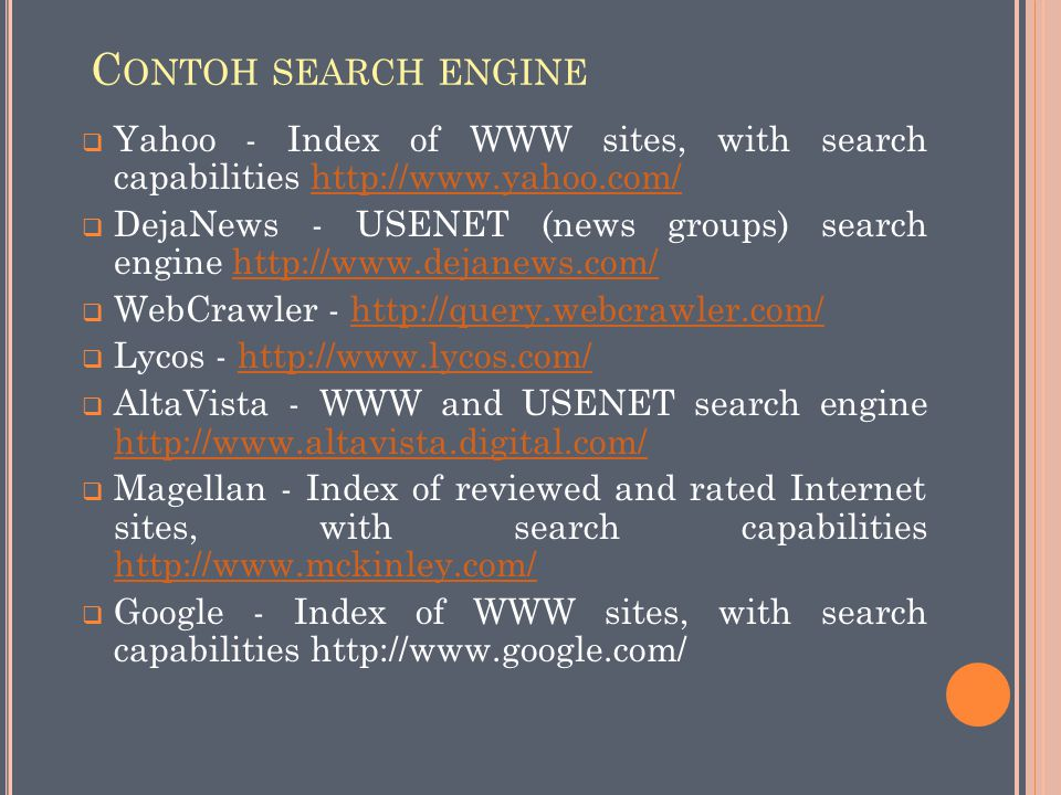 Contoh search engine Yahoo - Index of WWW sites, with search capabilities http://www.yahoo.com/