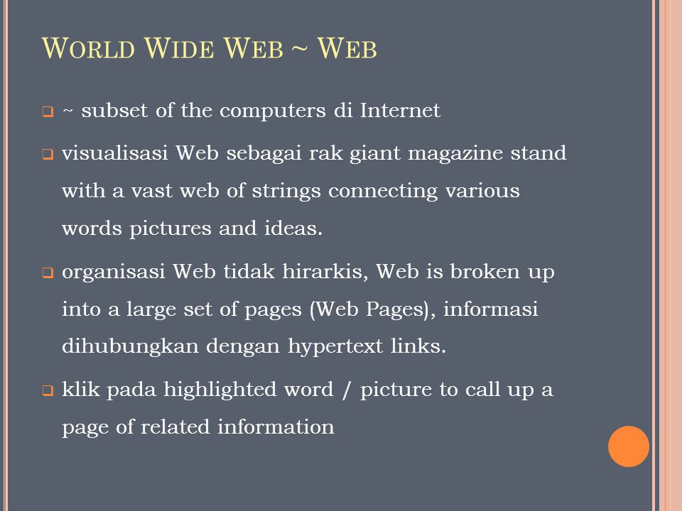 World Wide Web ~ Web ~ subset of the computers di Internet