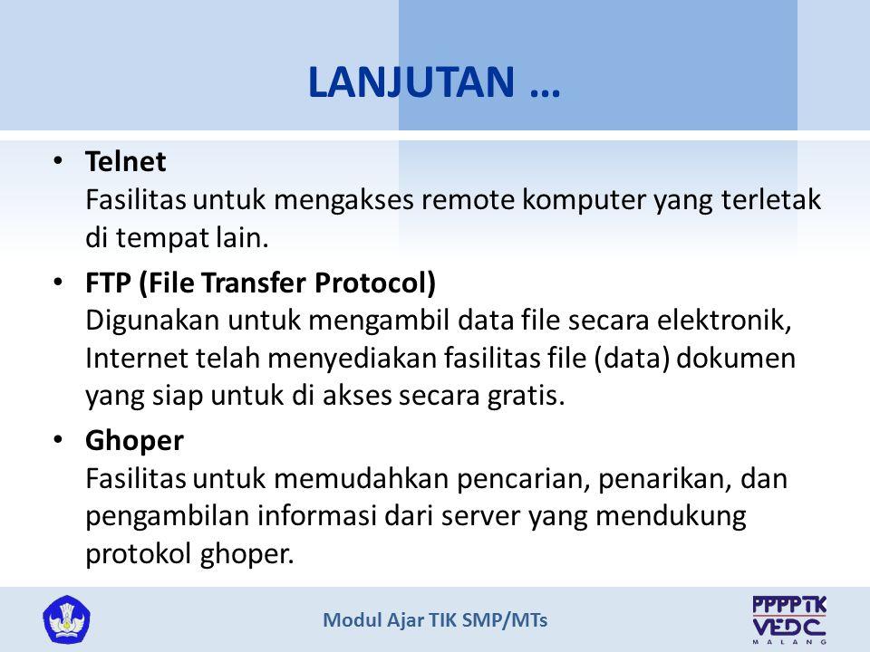 LANJUTAN … Telnet Fasilitas untuk mengakses remote komputer yang terletak di tempat lain.