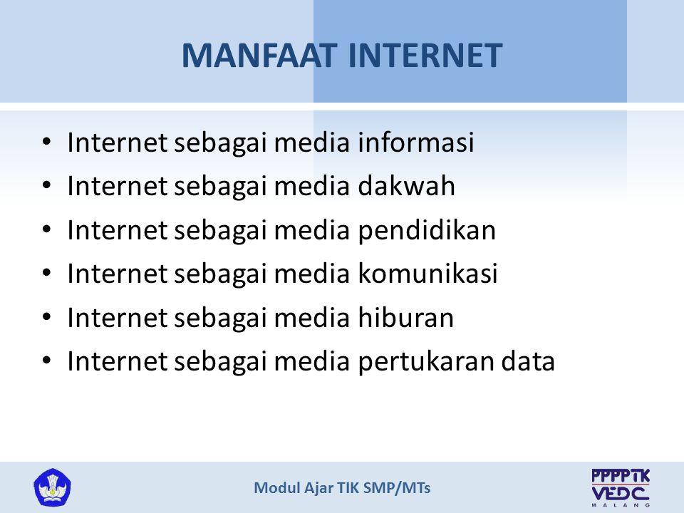 MANFAAT INTERNET Internet sebagai media informasi