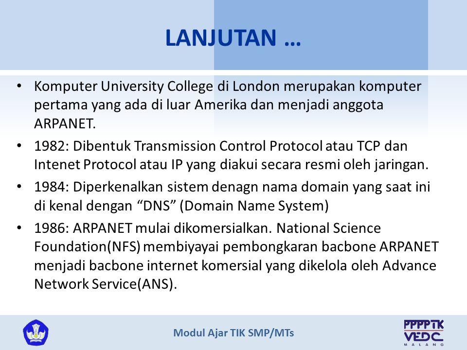 LANJUTAN … Komputer University College di London merupakan komputer pertama yang ada di luar Amerika dan menjadi anggota ARPANET.