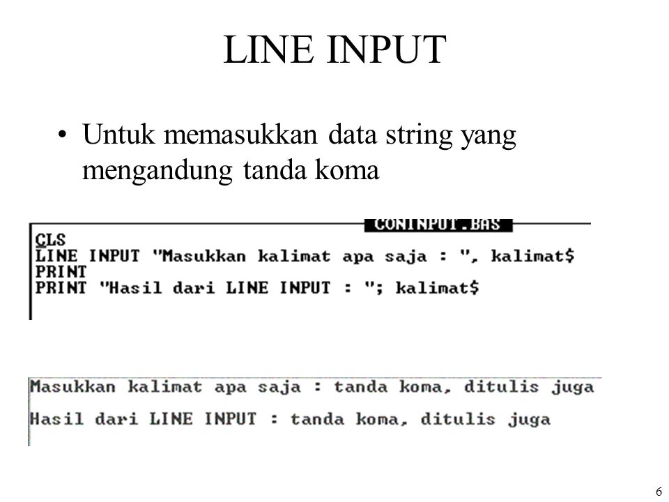 LINE INPUT Untuk memasukkan data string yang mengandung tanda koma