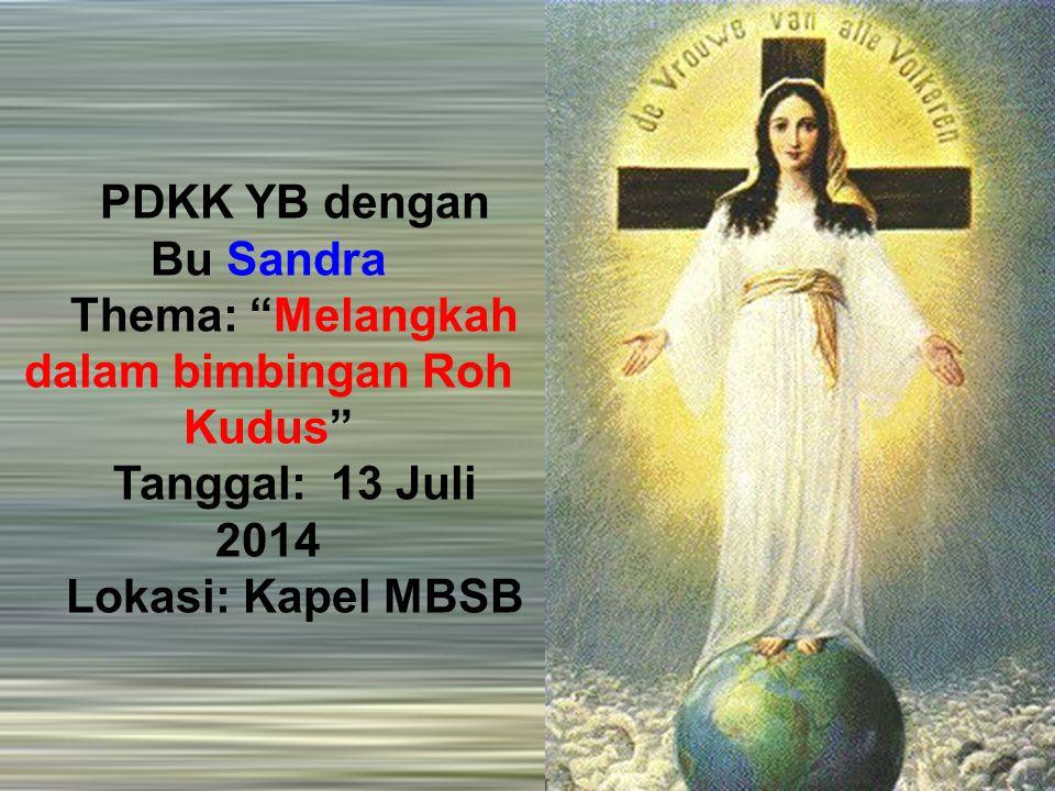 PDKK YB dengan Bu Sandra Thema: Melangkah dalam bimbingan Roh Kudus