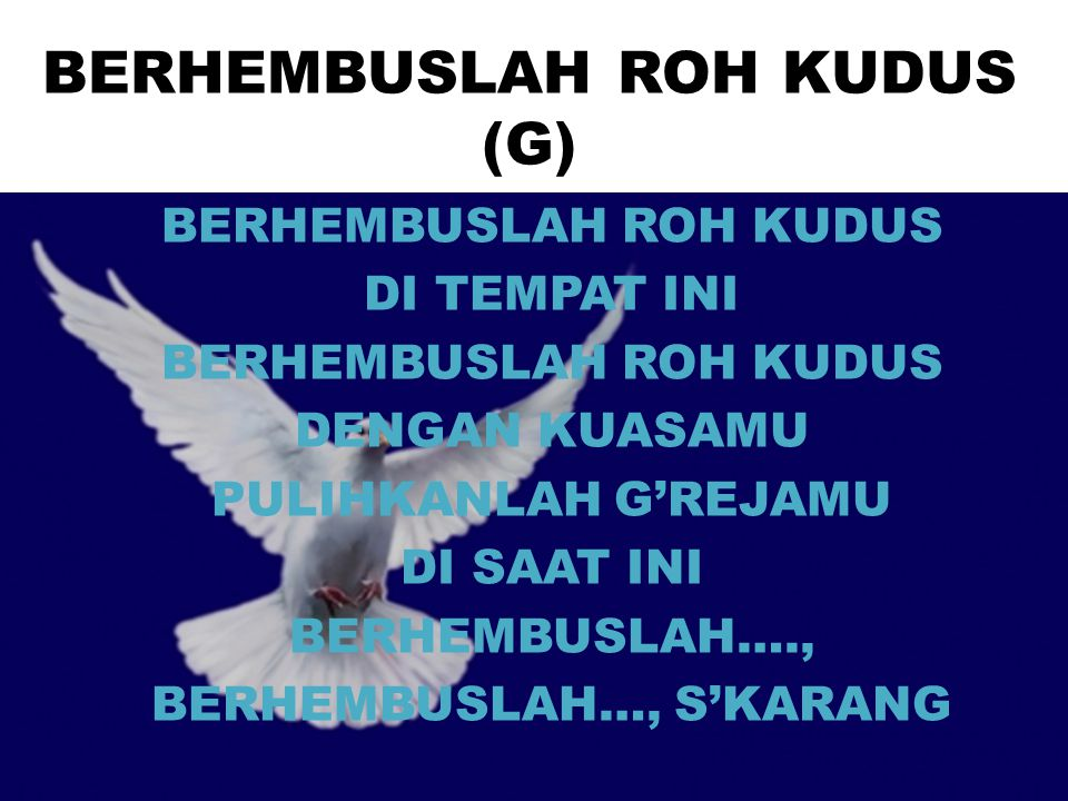 BERHEMBUSLAH ROH KUDUS (G)