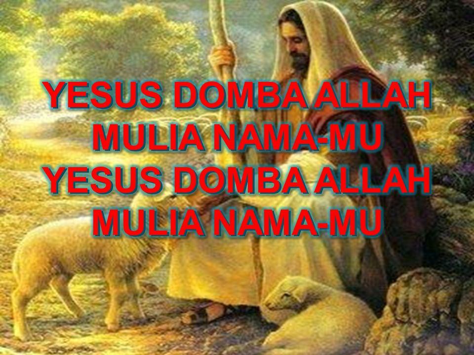 MULIA NAMA-MU YESUS DOMBA ALLAH