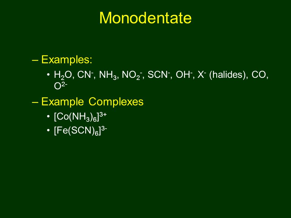 Monodentate Examples: Example Complexes