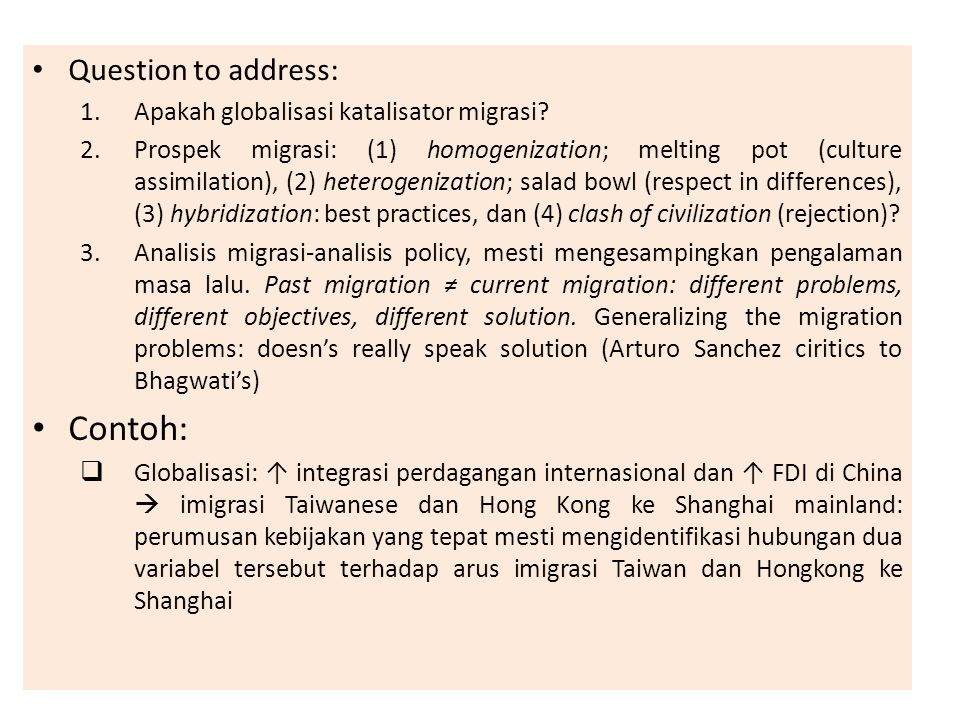 Contoh: Question to address: Apakah globalisasi katalisator migrasi