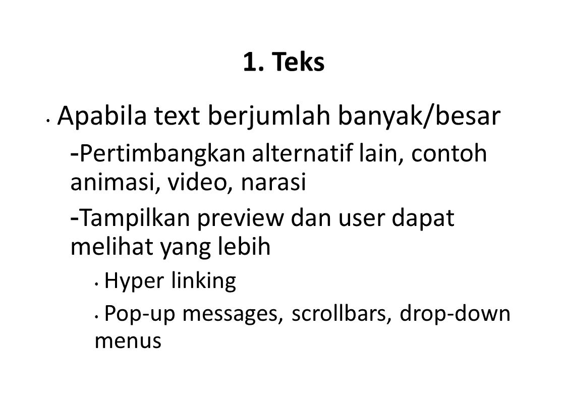 1. Teks -Pertimbangkan alternatif lain, contoh animasi, video, narasi